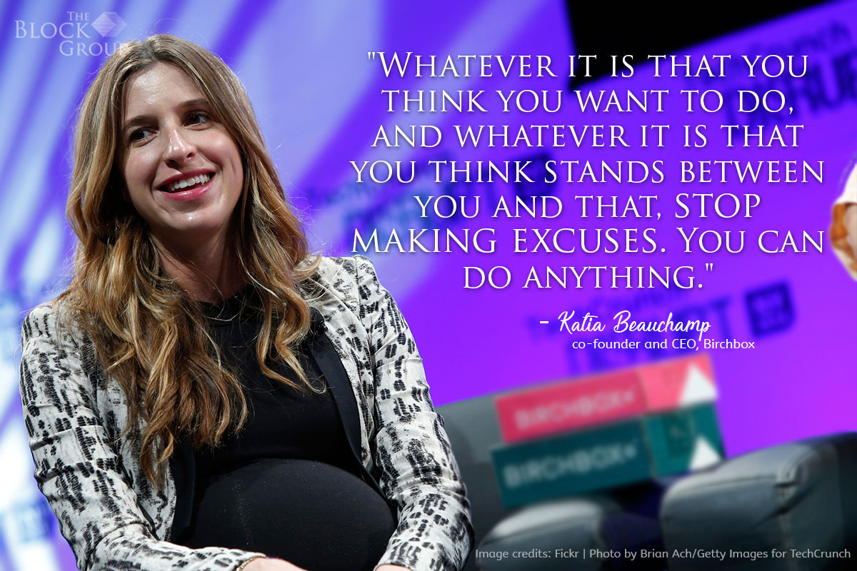 Advice from: Katia Beauchamp, co-founder and CEO, Birchbox