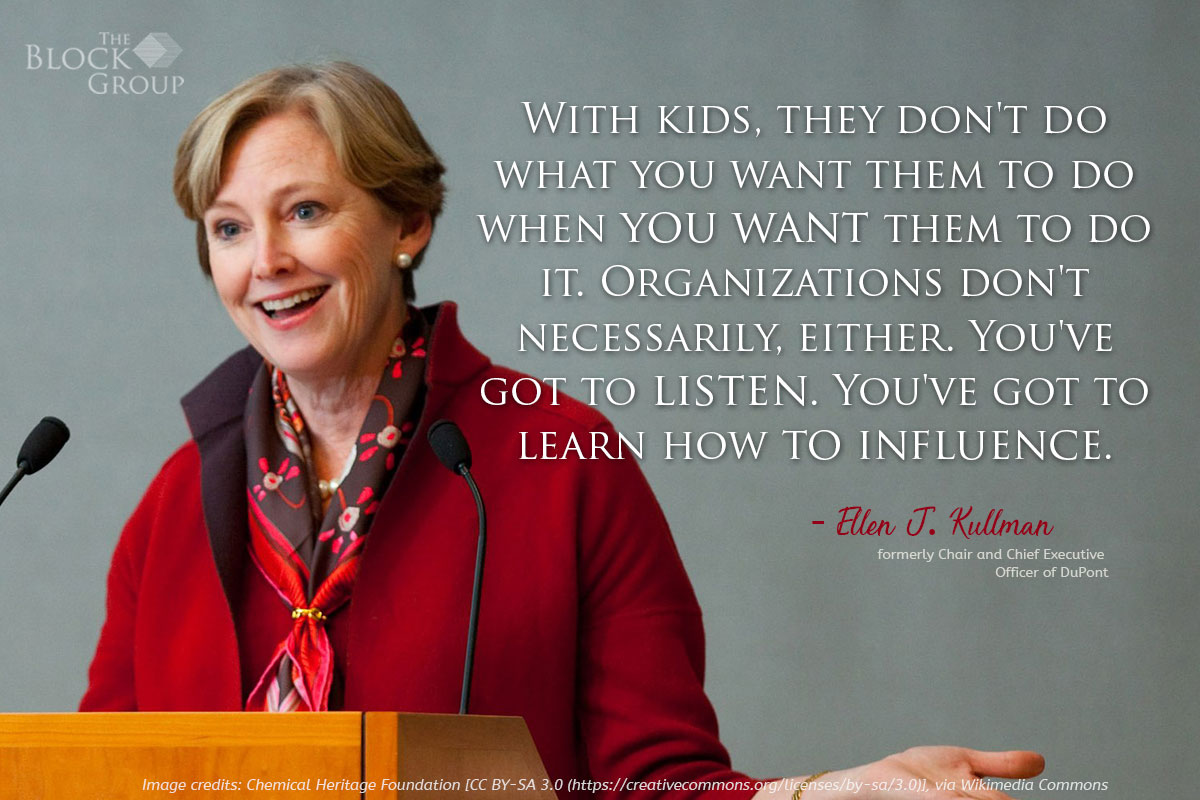 Advice from: Ellen J. Kullman, formerly Chair and Chief Executive Officer of DuPont.