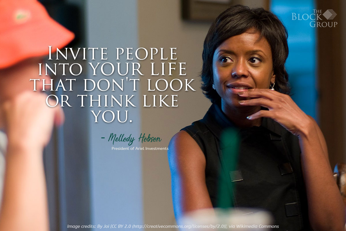Advice from: Mellody Hobson, president of Ariel Investments.