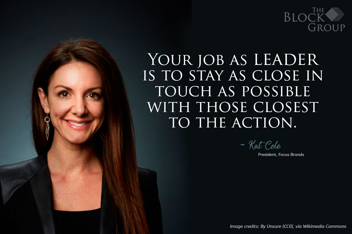 Advice from: Kat Cole, president, Focus Brands