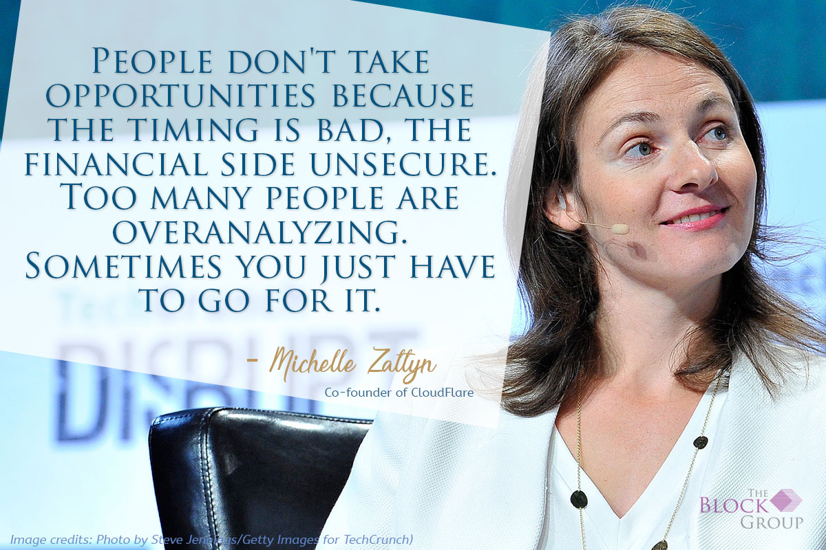 Advice from: Michelle Zatlyn, Co-founder of CloudFlare